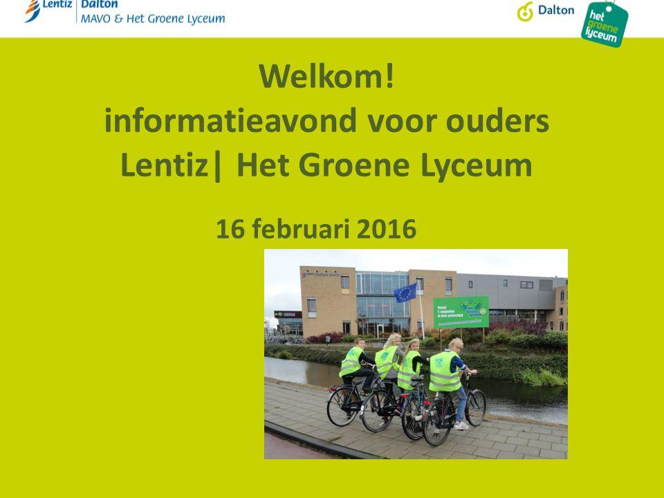 Welkom! informatieavond voor ouders Lentiz| Het Groene Lyceum 16 februari 2016
