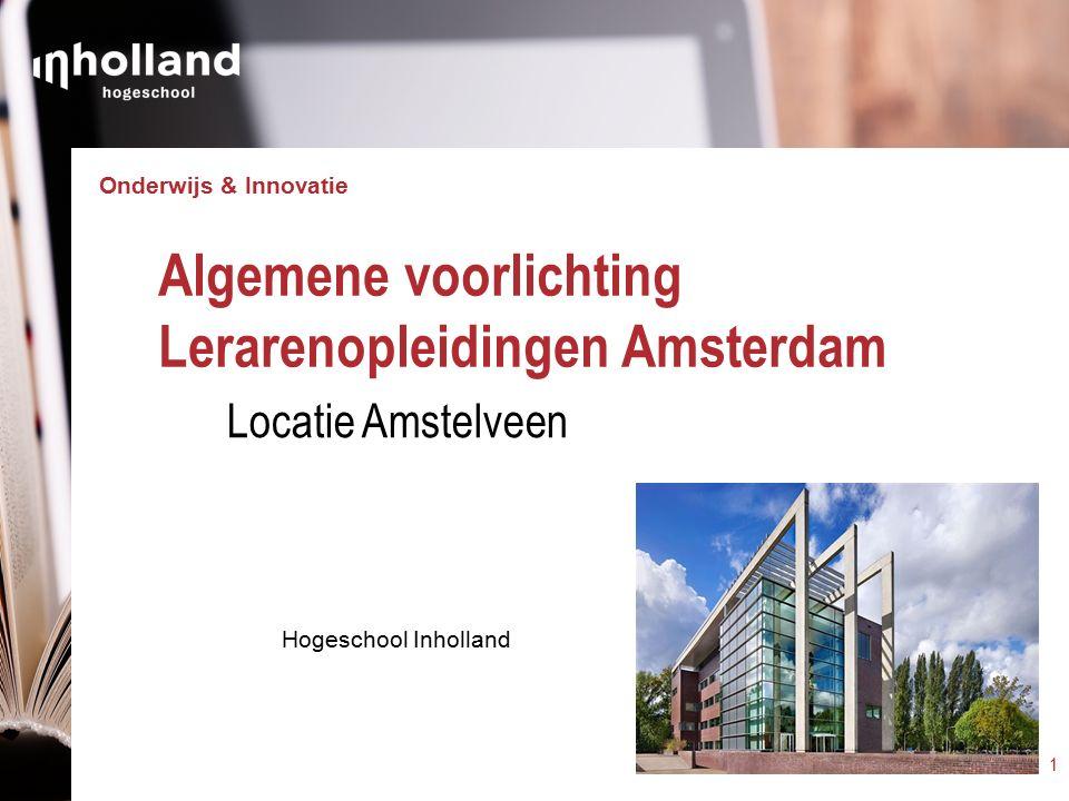 Onderwijs & Innovatie Hogeschool Inholland Algemene voorlichting Lerarenopleidingen Amsterdam Locatie Amstelveen 1