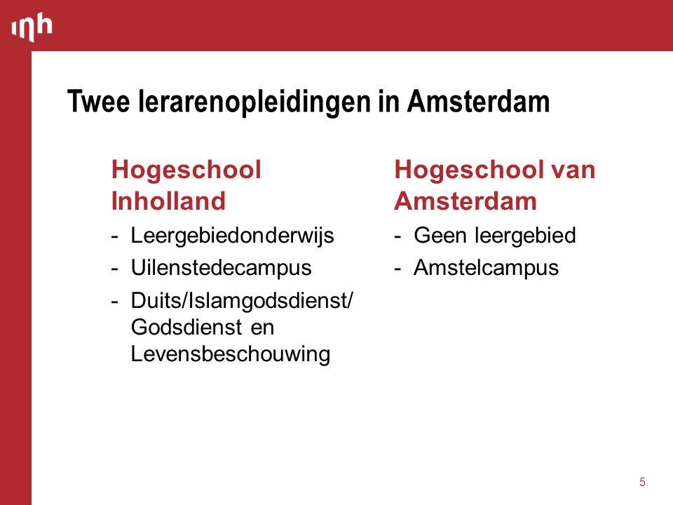 Hogeschool van Amsterdam  Geen leergebied  Amstelcampus Hogeschool Inholland  Leergebiedonderwijs  Uilenstedecampus  Duits/Islamgodsdienst/ Godsdienst en Levensbeschouwing Twee lerarenopleidingen in Amsterdam 5