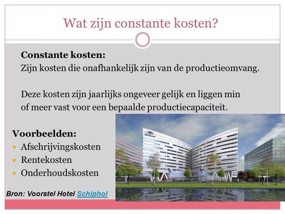 Constante kosten Voorbeeld stijging van constante kosten : Uitbreiden hotelier -> meer kamers (meer capaciteit).