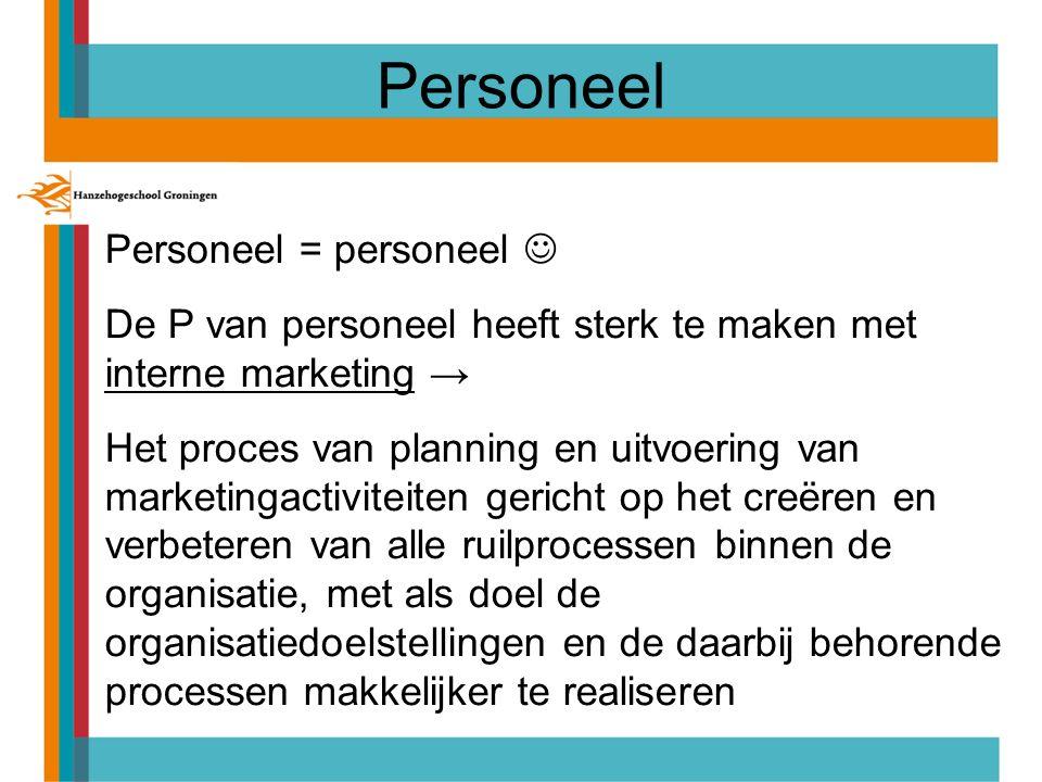 Personeel = personeel De P van personeel heeft sterk te maken met interne marketing → Het proces van planning en uitvoering van marketingactiviteiten