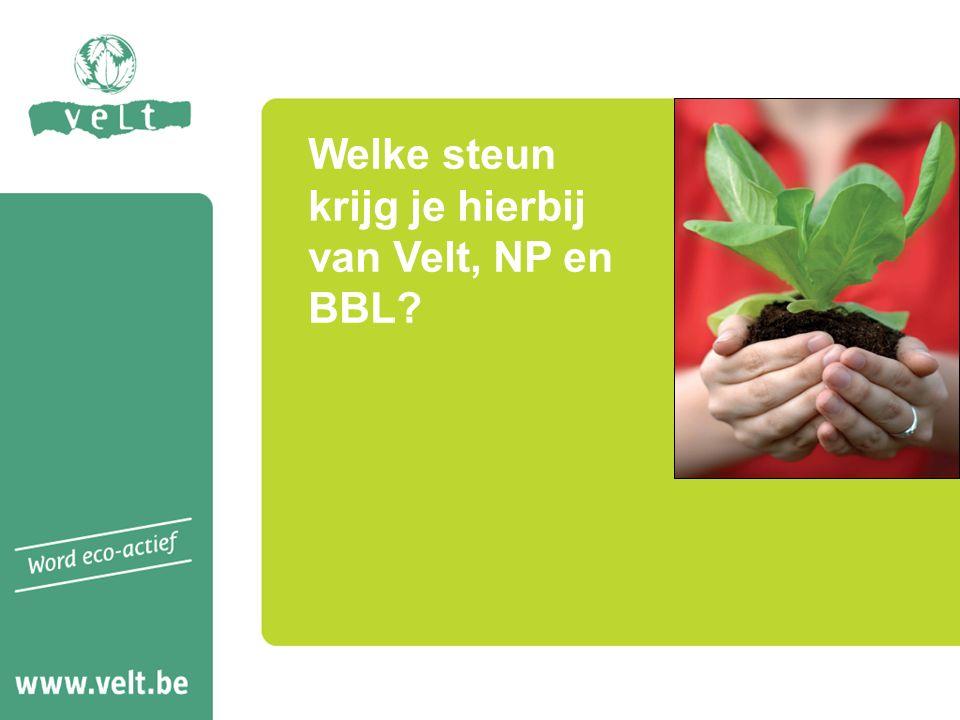 Welke steun krijg je hierbij van Velt, NP en BBL