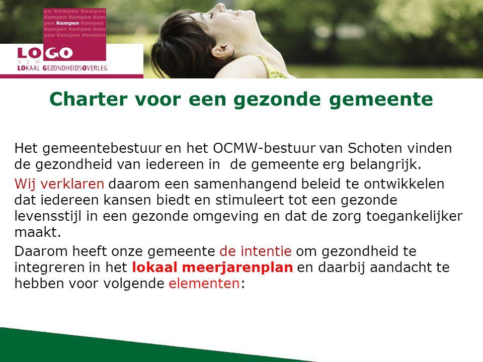 Charter voor een gezonde gemeente Het gemeentebestuur en het OCMW-bestuur van Schoten vinden de gezondheid van iedereen in de gemeente erg belangrijk.