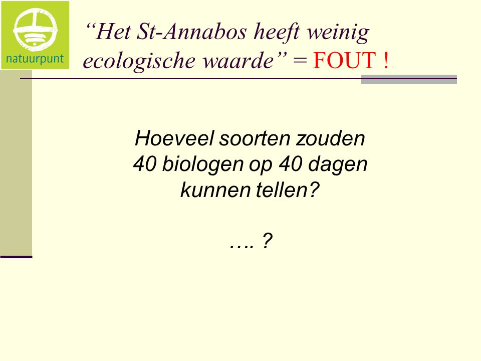 Laat ons het St-Annabos ! www.natuurpuntwal.be