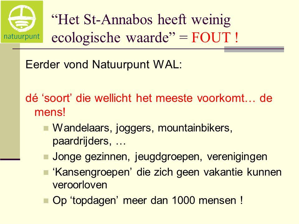 Het St-Annabos heeft weinig ecologische waarde = FOUT .