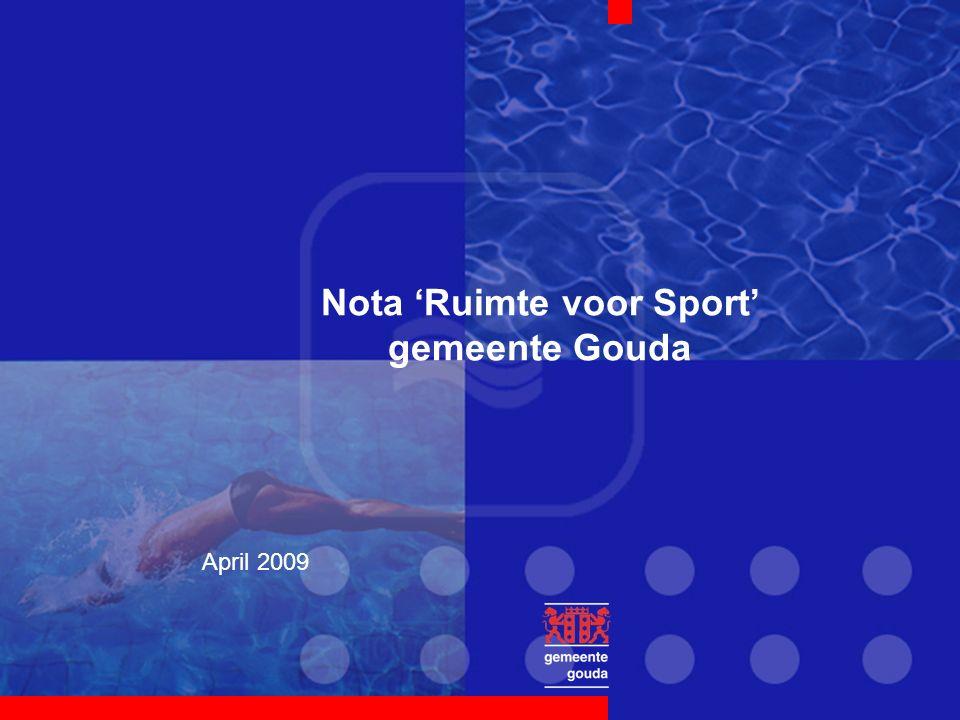 Nota 'Ruimte voor Sport' gemeente Gouda April 2009