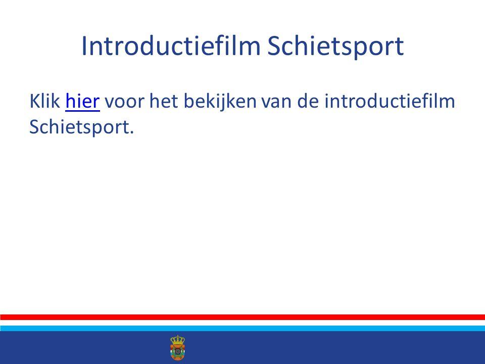 Introductiefilm Schietsport Klik hier voor het bekijken van de introductiefilm Schietsport.hier