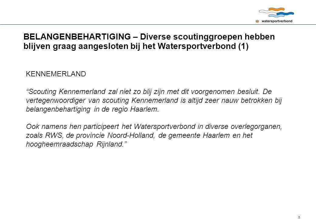 6 BELANGENBEHARTIGING – Diverse scoutinggroepen hebben blijven graag aangesloten bij het Watersportverbond (2) AMSTERDAM In het Amsterdamse is er een hele grote samenwerking tussen Verbond en Scouting.