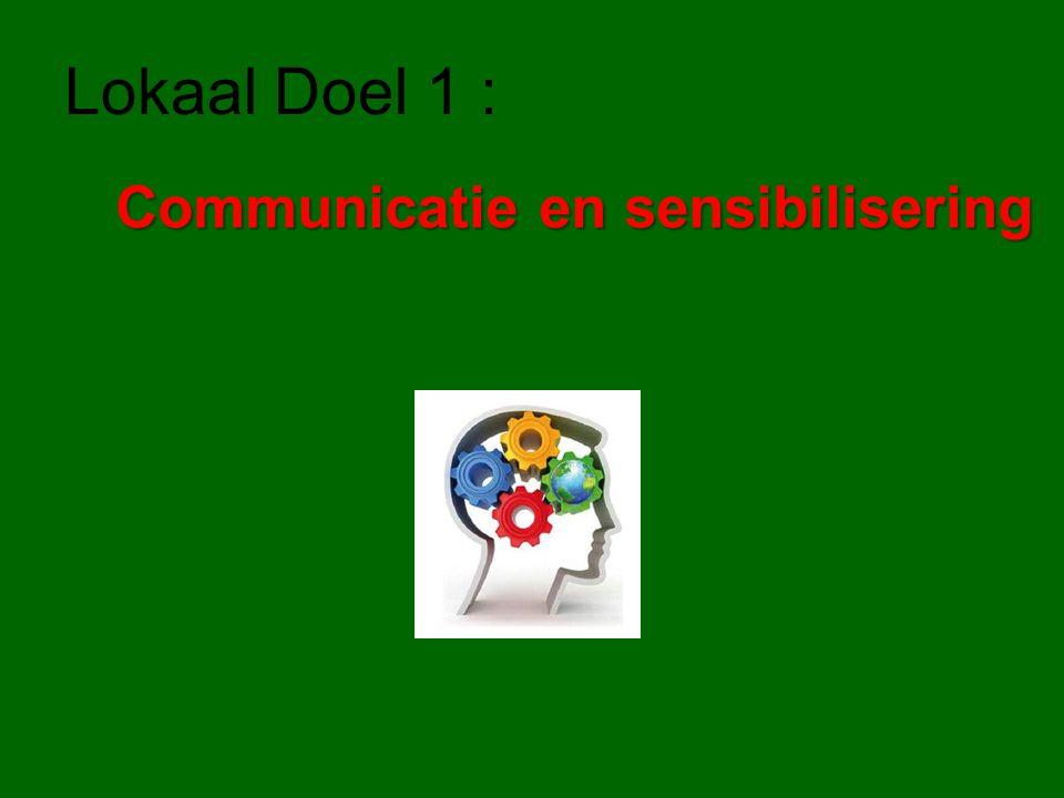 Lokaal Doel 1 : Communicatie en sensibilisering