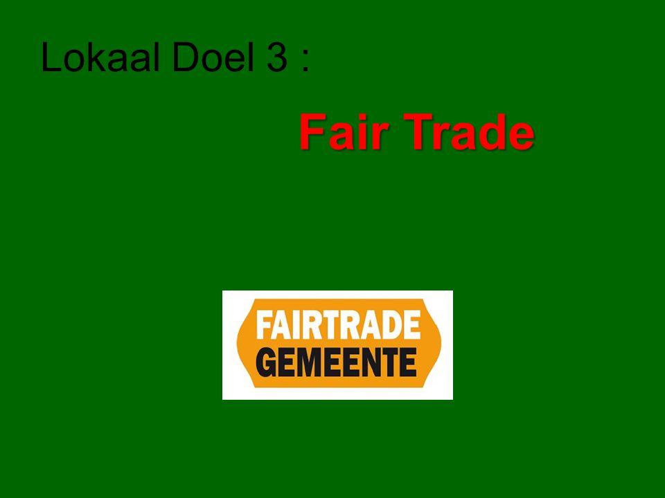 Lokaal Doel 3 : Fair Trade
