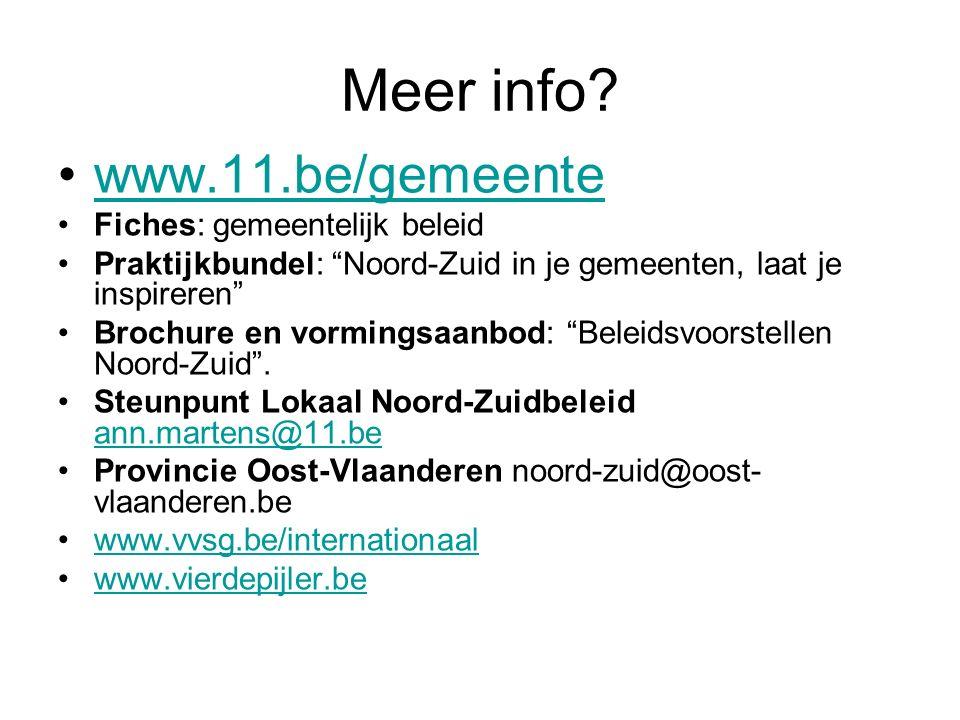 """Meer info? www.11.be/gemeente Fiches: gemeentelijk beleid Praktijkbundel: """"Noord-Zuid in je gemeenten, laat je inspireren"""" Brochure en vormingsaanbod:"""