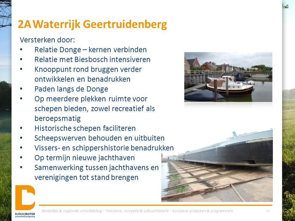 2AWaterrijk Geertruidenberg Stedelijke & regionale ontwikkeling – Toerisme, recreatie & cultuurhistorie – Europese projecten & programma's 11 Versterk