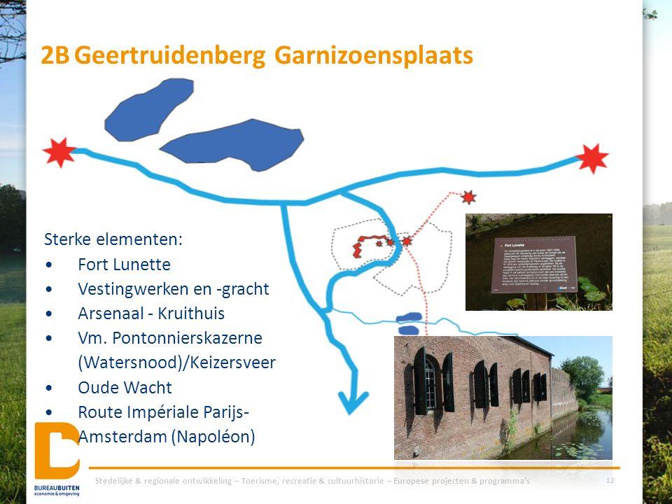 2BGeertruidenberg Garnizoensplaats Stedelijke & regionale ontwikkeling – Toerisme, recreatie & cultuurhistorie – Europese projecten & programma's 12 S