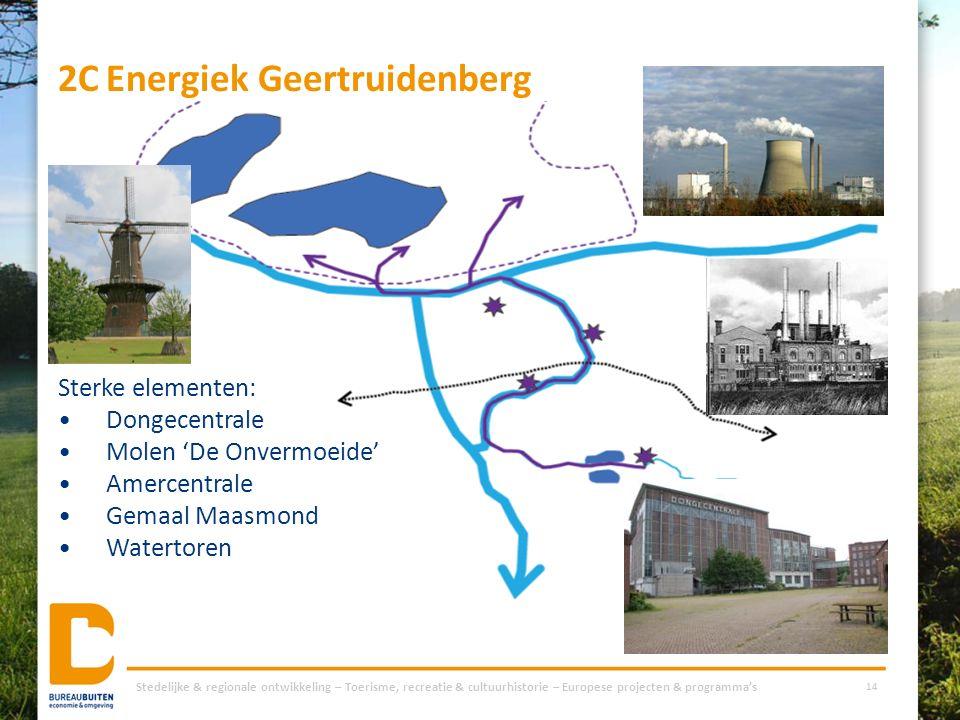 2CEnergiek Geertruidenberg Stedelijke & regionale ontwikkeling – Toerisme, recreatie & cultuurhistorie – Europese projecten & programma's 14 Sterke el