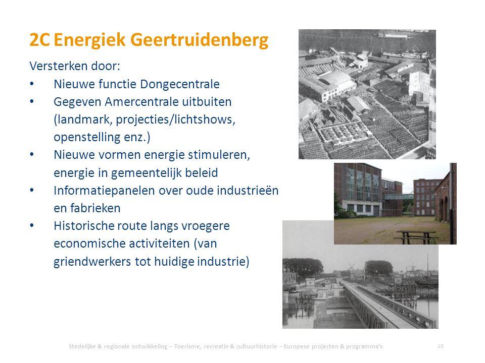 2CEnergiek Geertruidenberg Stedelijke & regionale ontwikkeling – Toerisme, recreatie & cultuurhistorie – Europese projecten & programma's 15 Versterke