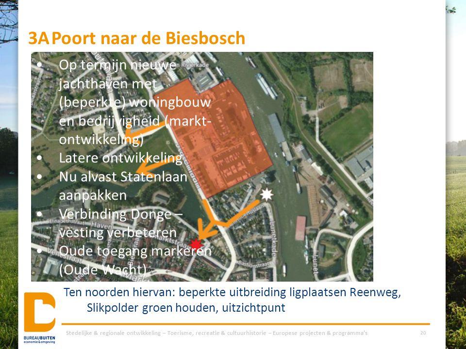 3APoort naar de Biesbosch Stedelijke & regionale ontwikkeling – Toerisme, recreatie & cultuurhistorie – Europese projecten & programma's 20 Op termijn