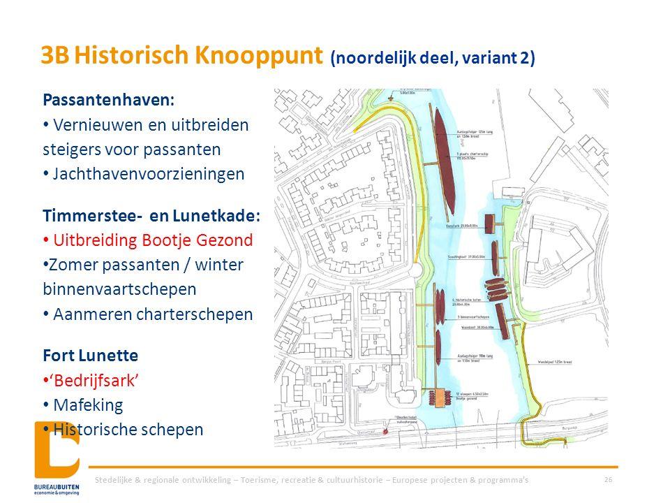 3BHistorisch Knooppunt (noordelijk deel, variant 2) Stedelijke & regionale ontwikkeling – Toerisme, recreatie & cultuurhistorie – Europese projecten &