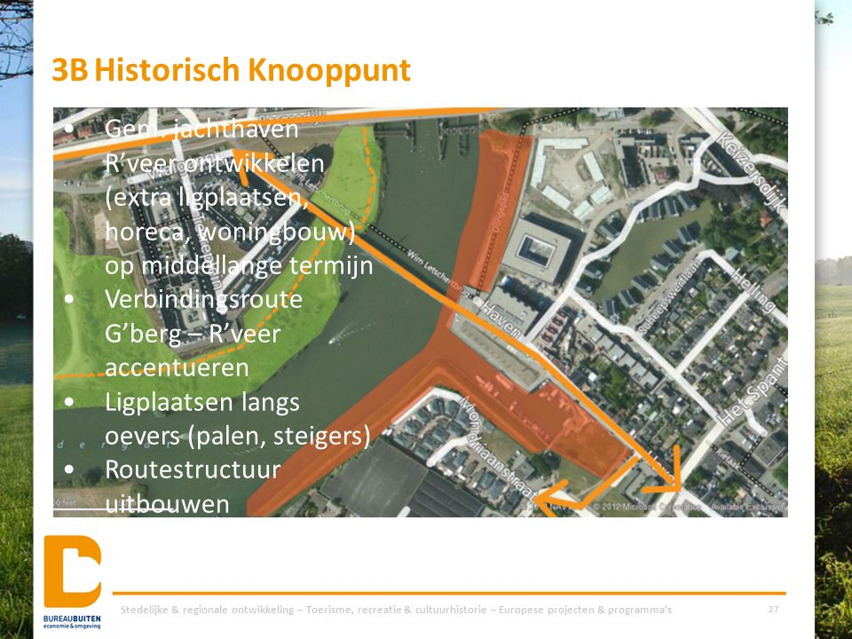 3BHistorisch Knooppunt Stedelijke & regionale ontwikkeling – Toerisme, recreatie & cultuurhistorie – Europese projecten & programma's 27 Gem. jachthav