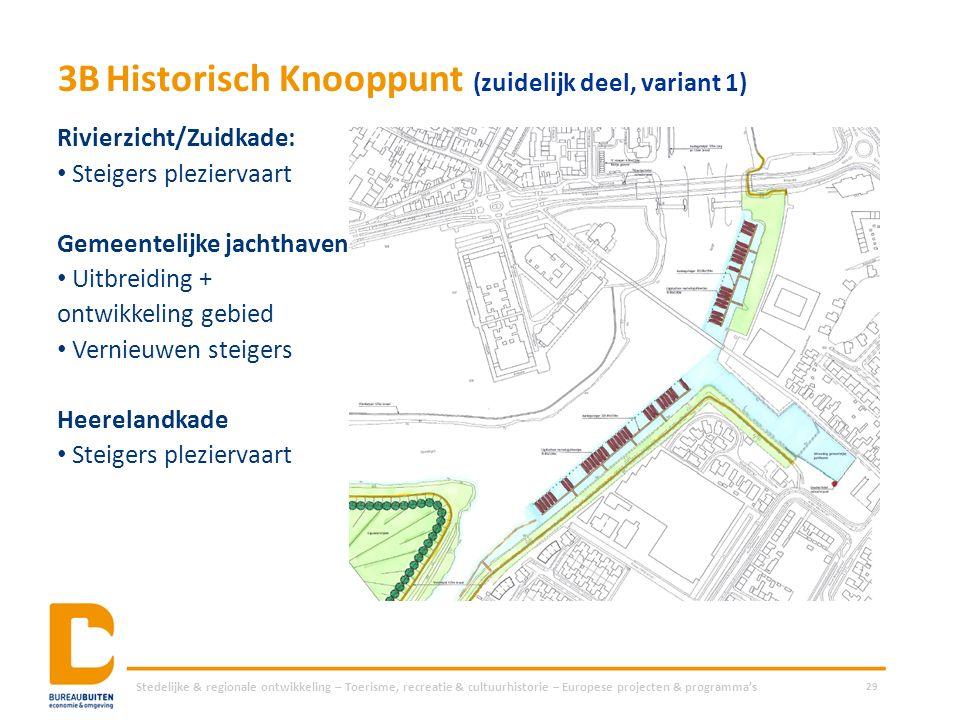 3BHistorisch Knooppunt (zuidelijk deel, variant 1) Stedelijke & regionale ontwikkeling – Toerisme, recreatie & cultuurhistorie – Europese projecten &