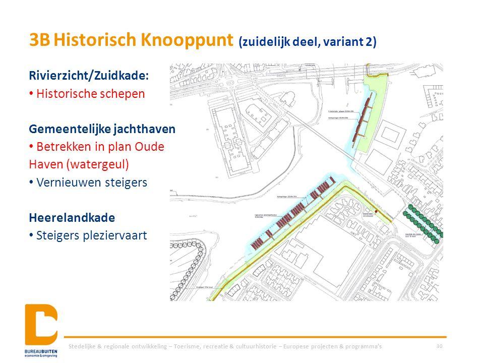3BHistorisch Knooppunt (zuidelijk deel, variant 2) Stedelijke & regionale ontwikkeling – Toerisme, recreatie & cultuurhistorie – Europese projecten &