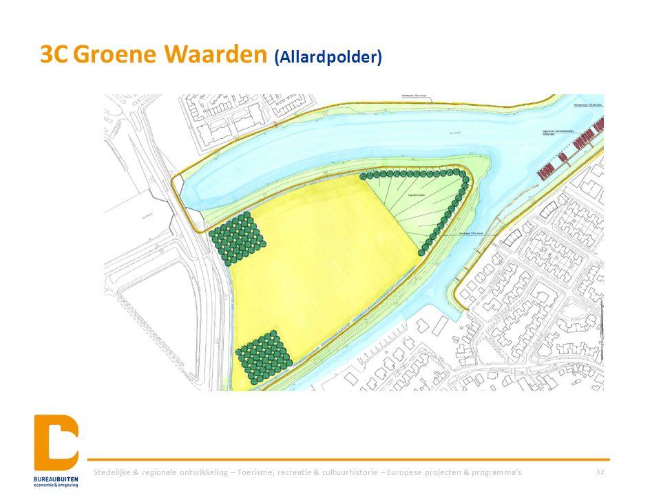 3CGroene Waarden (Allardpolder) Stedelijke & regionale ontwikkeling – Toerisme, recreatie & cultuurhistorie – Europese projecten & programma's 32