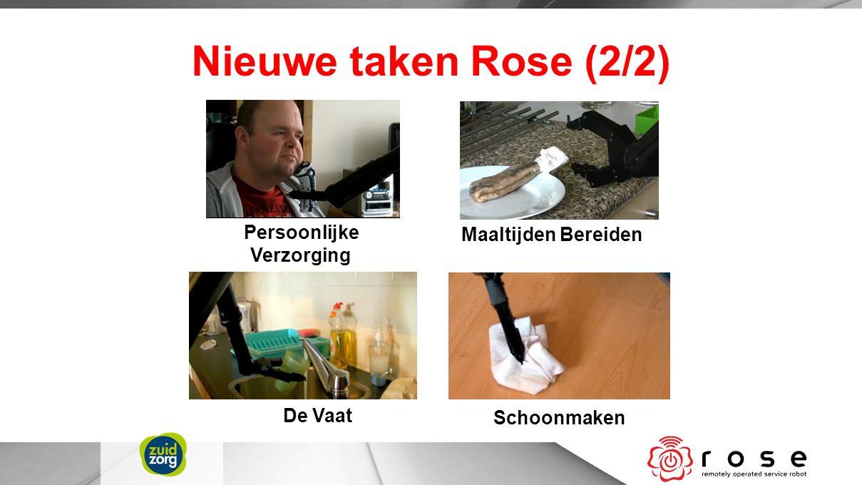 Nieuwe taken Rose (2/2) Persoonlijke Verzorging Maaltijden Bereiden De Vaat Schoonmaken
