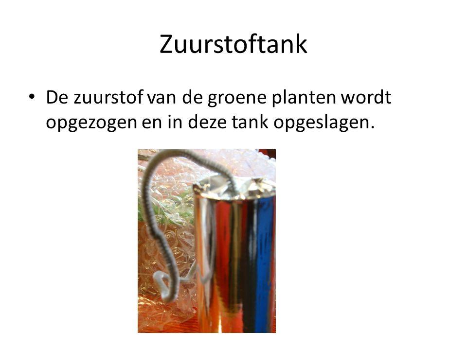 Zuurstoftank De zuurstof van de groene planten wordt opgezogen en in deze tank opgeslagen.