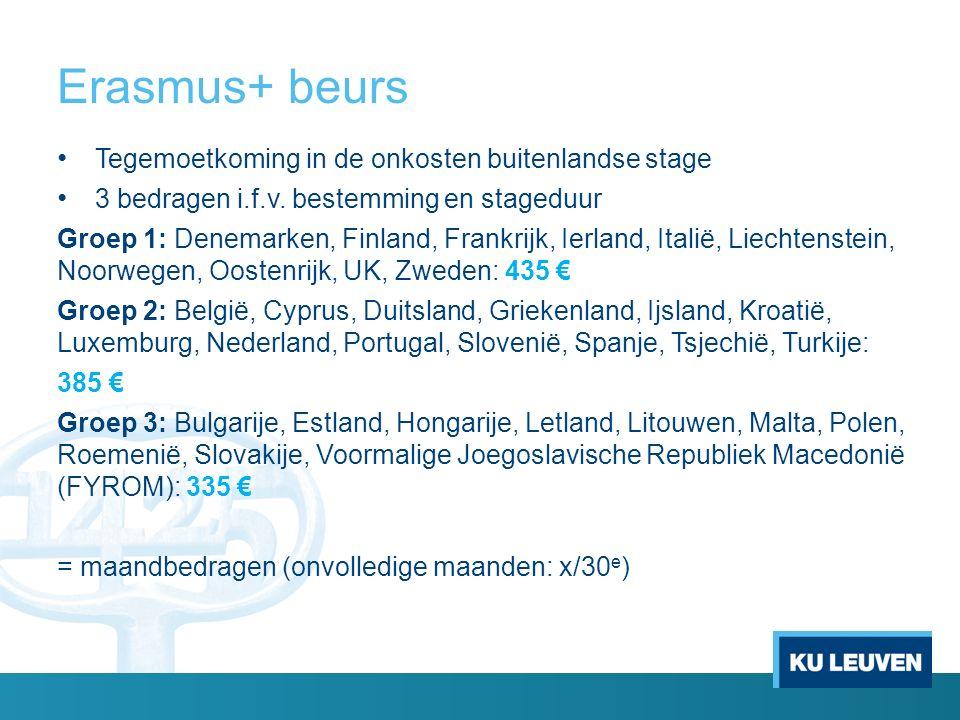 Erasmus+ beurs Tegemoetkoming in de onkosten buitenlandse stage 3 bedragen i.f.v. bestemming en stageduur Groep 1: Denemarken, Finland, Frankrijk, Ier