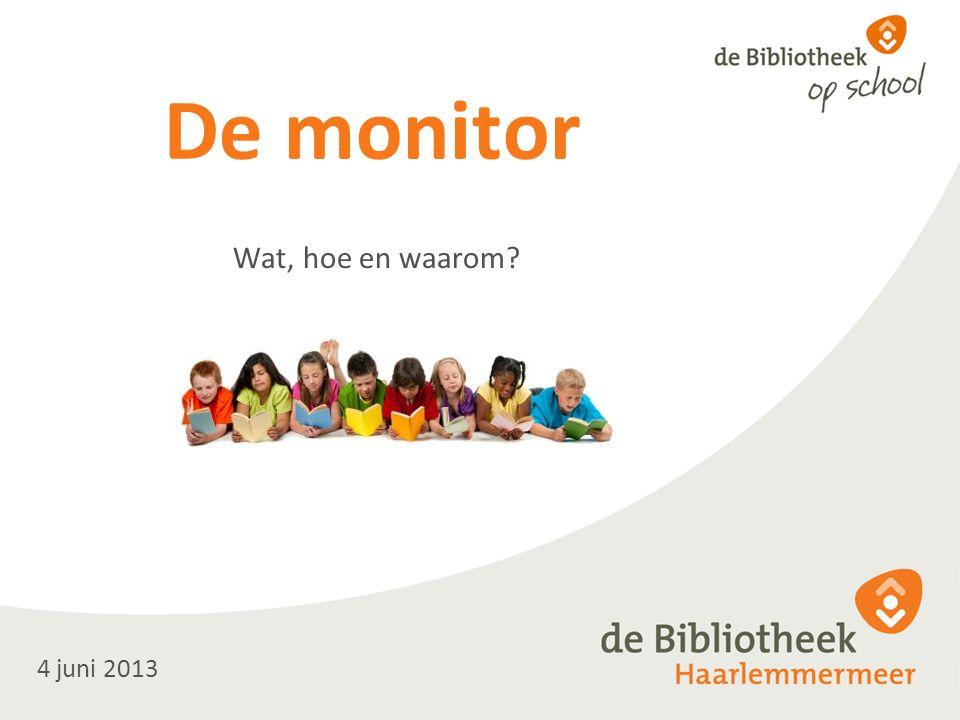De monitor Wat, hoe en waarom? 4 juni 2013