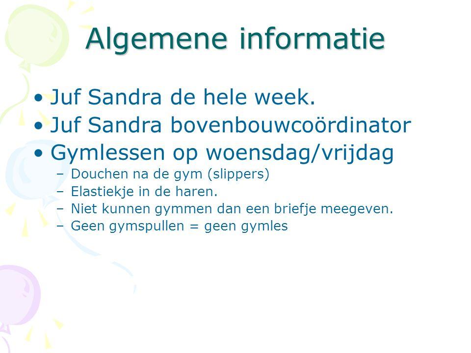 Algemene informatie Juf Sandra de hele week.