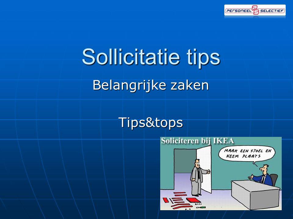 Sollicitatie tips Belangrijke zaken Tips&tops 1