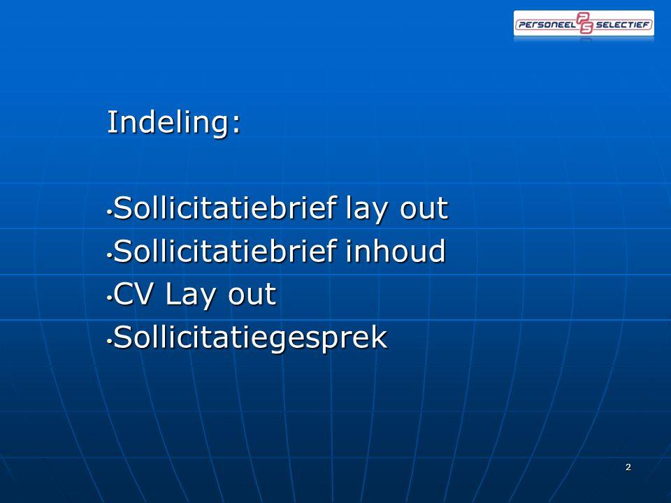 Sollicitatie tips Belangrijke zaken Tips&tops 1. Indeling