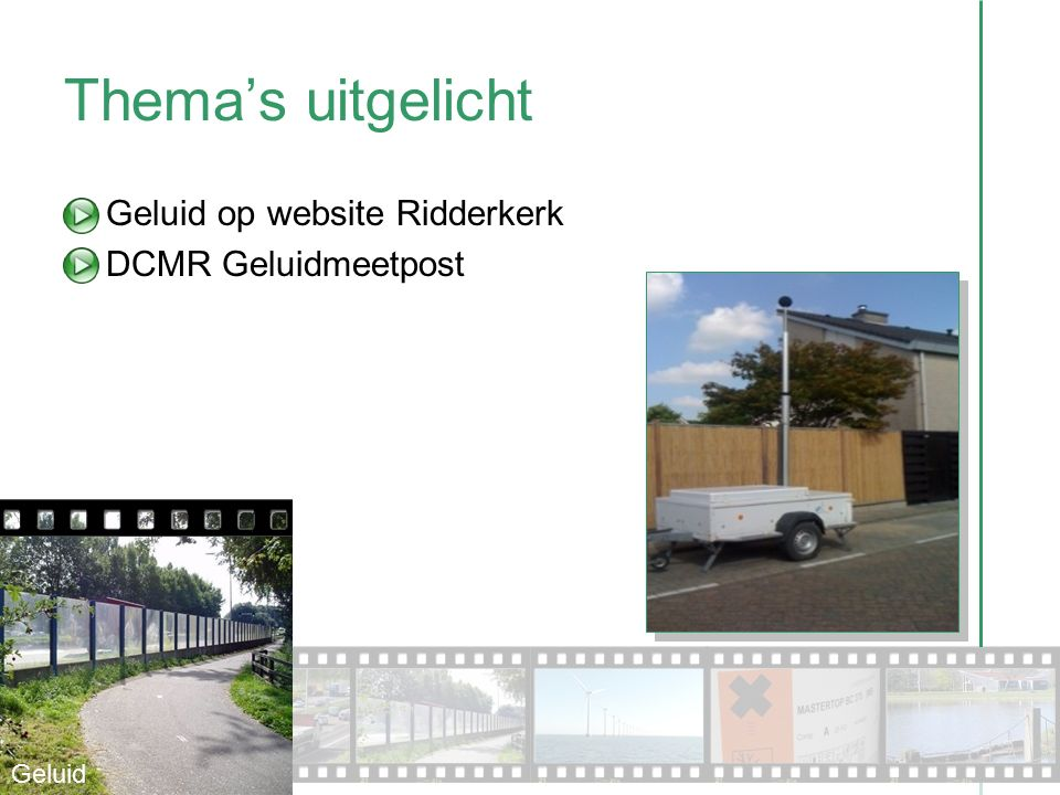 Thema's uitgelicht Klimaat & Energie op website Ridderkerk Klimaatagenda Stadsregio Energieloket Duurzame ontwikkeling door de Stadsregio Rotterdam Milieumonitoring Stadsregio Rotterdam 2011 (MSR) Klimaat & Energie