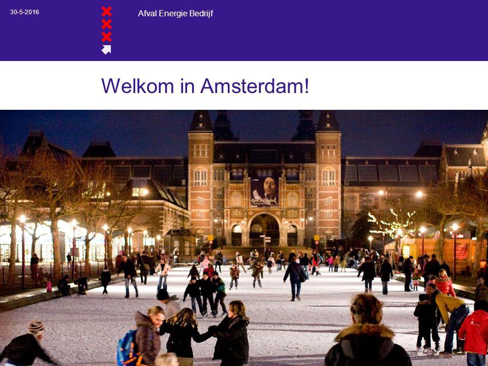 Afval Energie Bedrijf 30-5-2016 Welkom in Amsterdam!