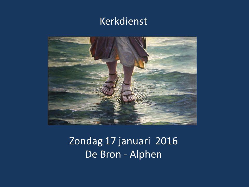Kerkdienst Zondag 17 januari 2016 De Bron - Alphen