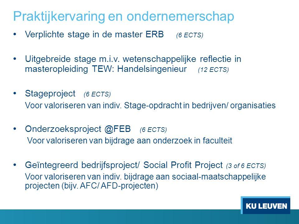 Praktijkervaring en ondernemerschap Verplichte stage in de master ERB (6 ECTS) Uitgebreide stage m.i.v.