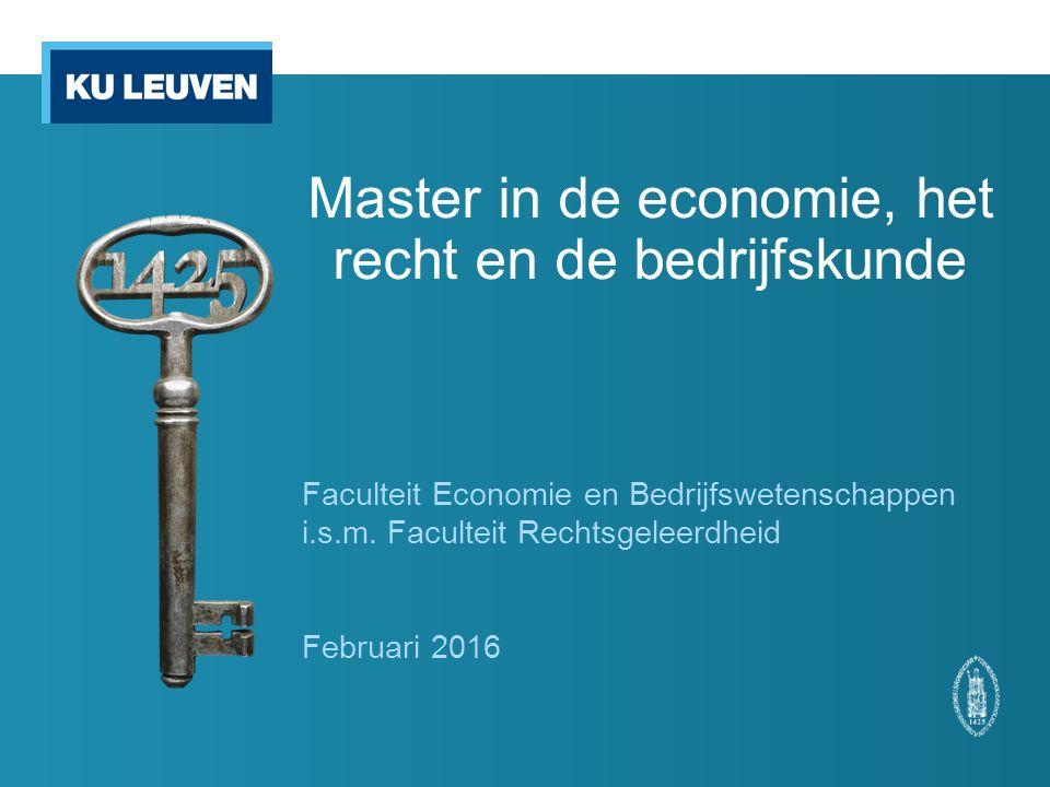 Master in de economie, het recht en de bedrijfskunde Faculteit Economie en Bedrijfswetenschappen i.s.m.