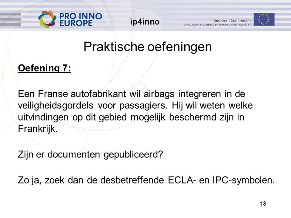 ip4inno 18 Praktische oefeningen Oefening 7: Een Franse autofabrikant wil airbags integreren in de veiligheidsgordels voor passagiers.