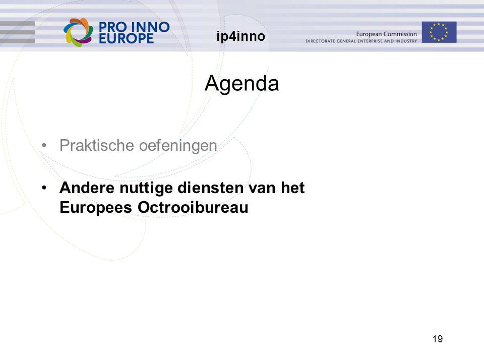 ip4inno 19 Agenda Praktische oefeningen Andere nuttige diensten van het Europees Octrooibureau