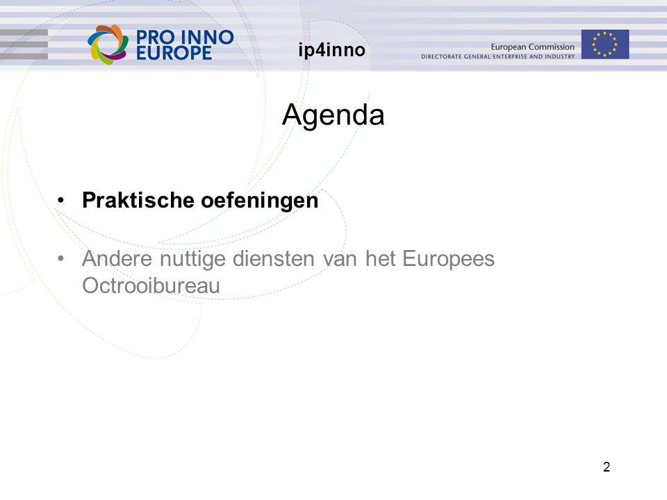 ip4inno 2 Agenda Praktische oefeningen Andere nuttige diensten van het Europees Octrooibureau
