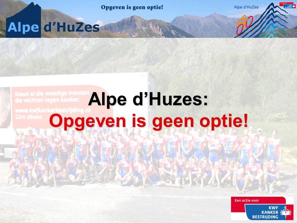 Alpe d'Huzes: Opgeven is geen optie!