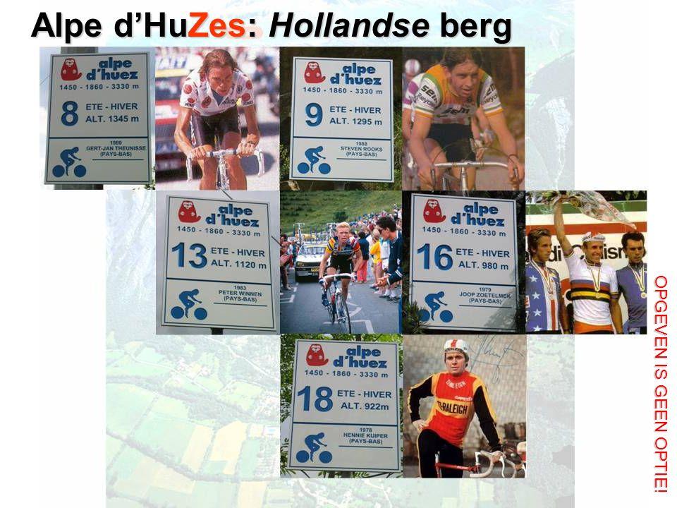 Alpe d'HuZes: Hollandse berg OPGEVEN IS GEEN OPTIE!