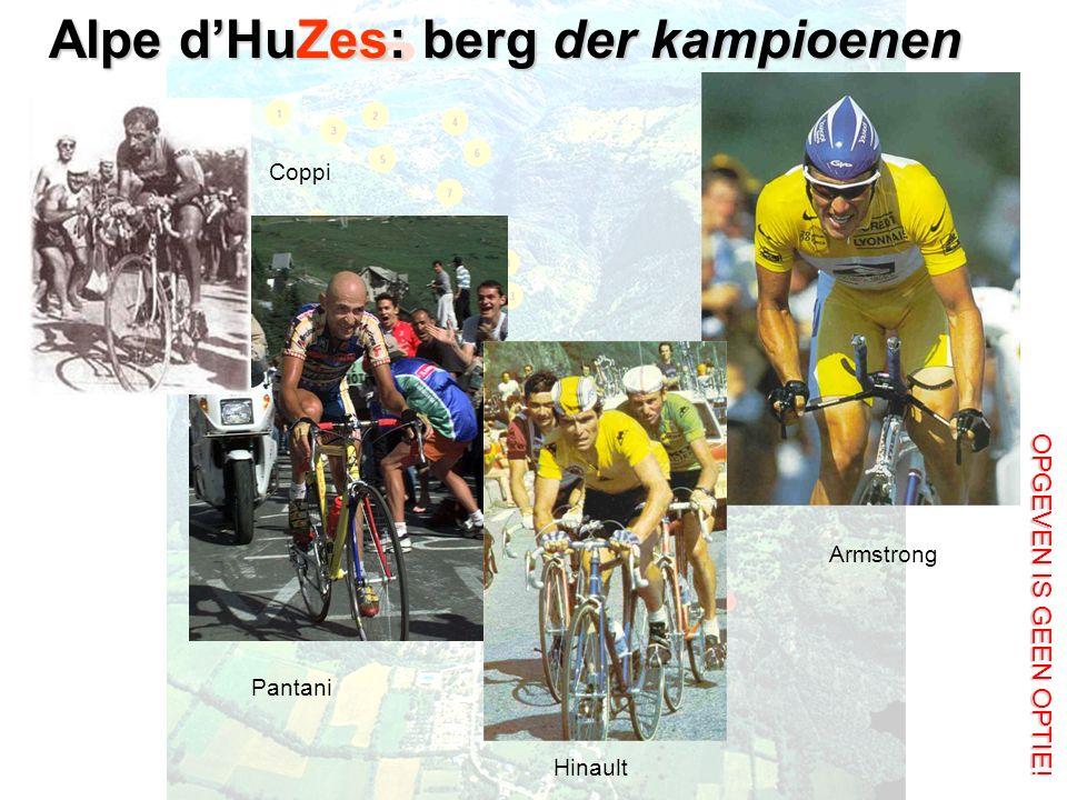 Alpe d'HuZes: berg der kampioenen OPGEVEN IS GEEN OPTIE! Coppi Pantani Hinault Armstrong