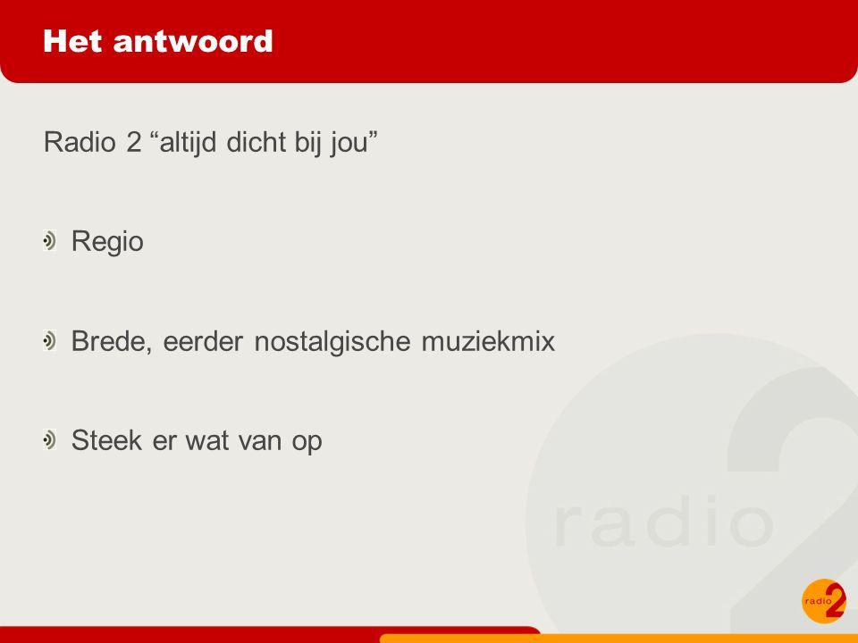 Het antwoord Radio 2 altijd dicht bij jou Regio Brede, eerder nostalgische muziekmix Steek er wat van op