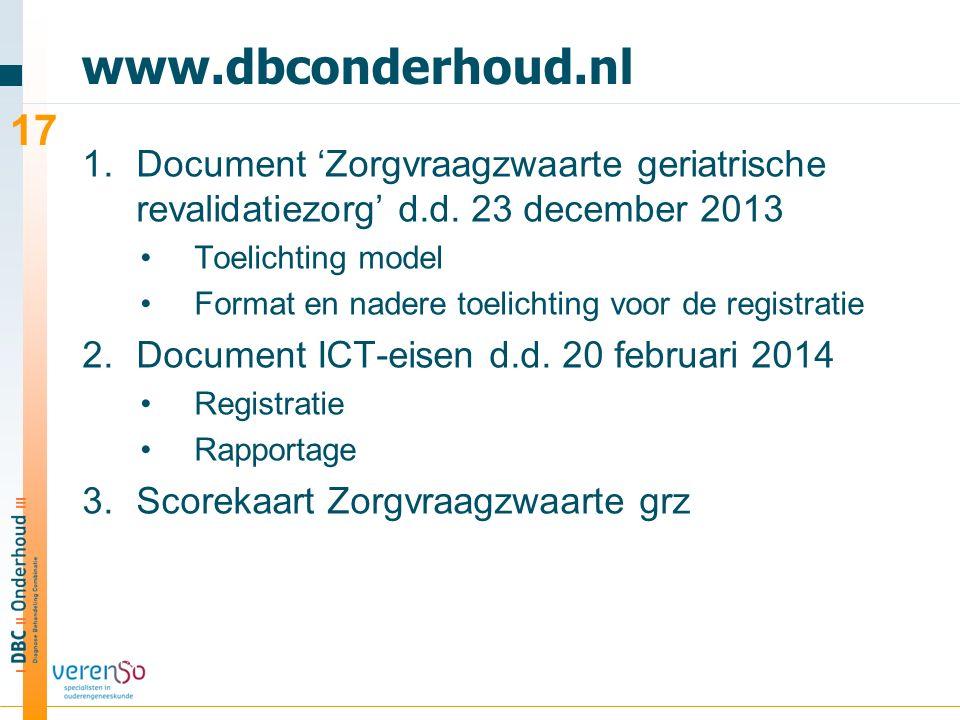 www.dbconderhoud.nl 1.Document 'Zorgvraagzwaarte geriatrische revalidatiezorg' d.d. 23 december 2013 Toelichting model Format en nadere toelichting vo