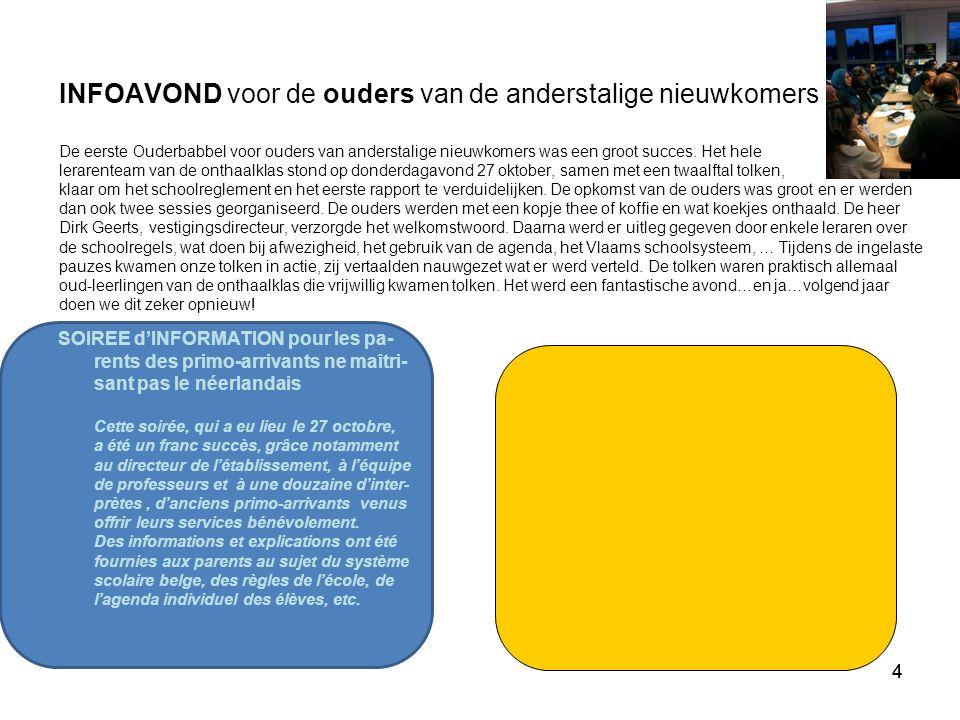 44 INFOAVOND voor de ouders van de anderstalige nieuwkomers De eerste Ouderbabbel voor ouders van anderstalige nieuwkomers was een groot succes.