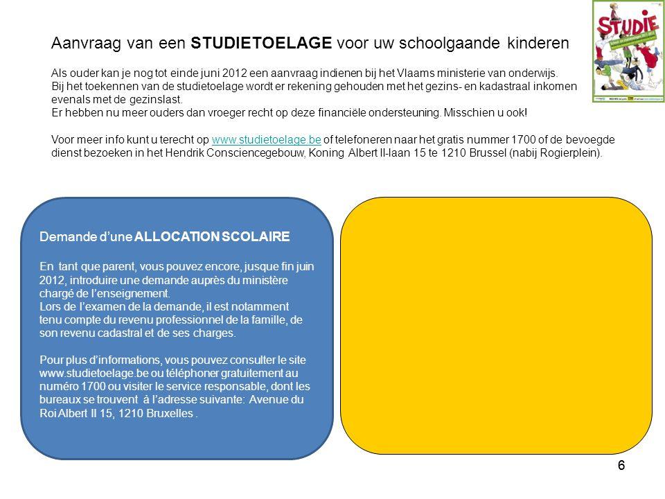 66 Demande d'une ALLOCATION SCOLAIRE En tant que parent, vous pouvez encore, jusque fin juin 2012, introduire une demande auprès du ministère chargé de l'enseignement.