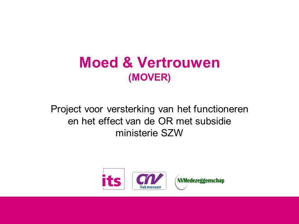 1 Project voor versterking van het functioneren en het effect van de OR met subsidie ministerie SZW Moed & Vertrouwen (MOVER)