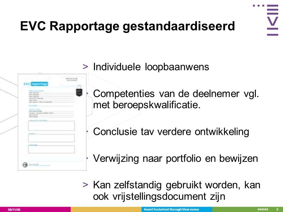 08/11/06 xxxxxx EVC Rapportage gestandaardiseerd >Individuele loopbaanwens >Competenties van de deelnemer vgl. met beroepskwalificatie. >Conclusie tav