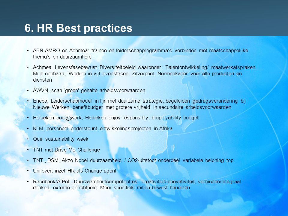 17 6. HR Best practices ABN AMRO en Achmea: trainee en leiderschapprogramma's verbinden met maatschappelijke thema's en duurzaamheid Achmea: Levensfas